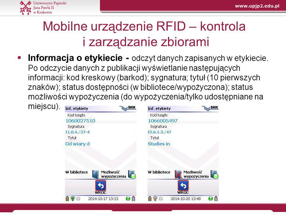 Mobilne urządzenie RFID – kontrola i zarządzanie zbiorami  Informacja o etykiecie - odczyt danych zapisanych w etykiecie. Po odczycie danych z publik