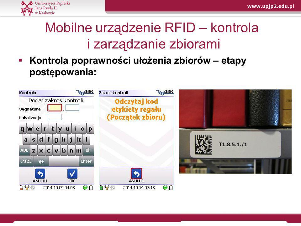 Mobilne urządzenie RFID – kontrola i zarządzanie zbiorami  Kontrola poprawności ułożenia zbiorów – etapy postępowania: