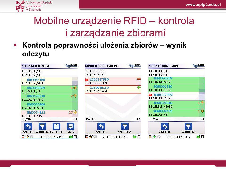 Mobilne urządzenie RFID – kontrola i zarządzanie zbiorami  Kontrola poprawności ułożenia zbiorów – wynik odczytu