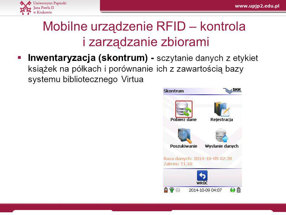 Mobilne urządzenie RFID – kontrola i zarządzanie zbiorami  Inwentaryzacja (skontrum) - sczytanie danych z etykiet książek na półkach i porównanie ich