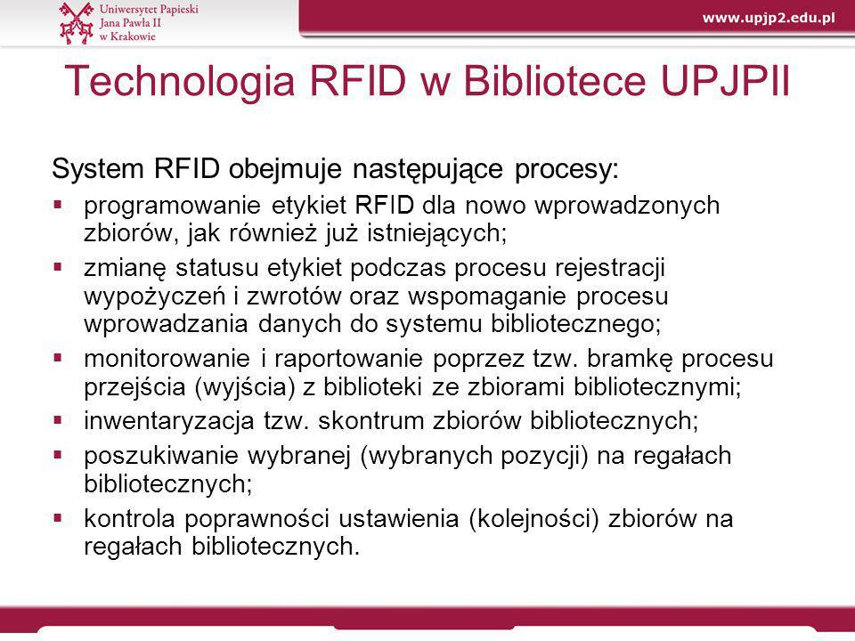 Elementy systemu RFID w Bibliotece UPJPII Zintegrowany system wypożyczania i kontroli zbiorów oraz zabezpieczeń ich przed kradzieżą tworzą:  znaczniki RFID w postaci samoprzylepnych etykiet  bramki kontrolne  czytniki RFID  mobilne urządzenia RFID  etykiety do znakowania lokalizacji (półek)  serwer bazy danych  aplikacje powiązane z systemem VTLS/Virtua.