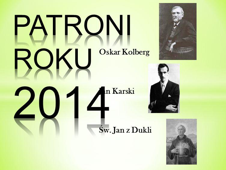 Oskar Kolberg Jan Karski Ś w. Jan z Dukli