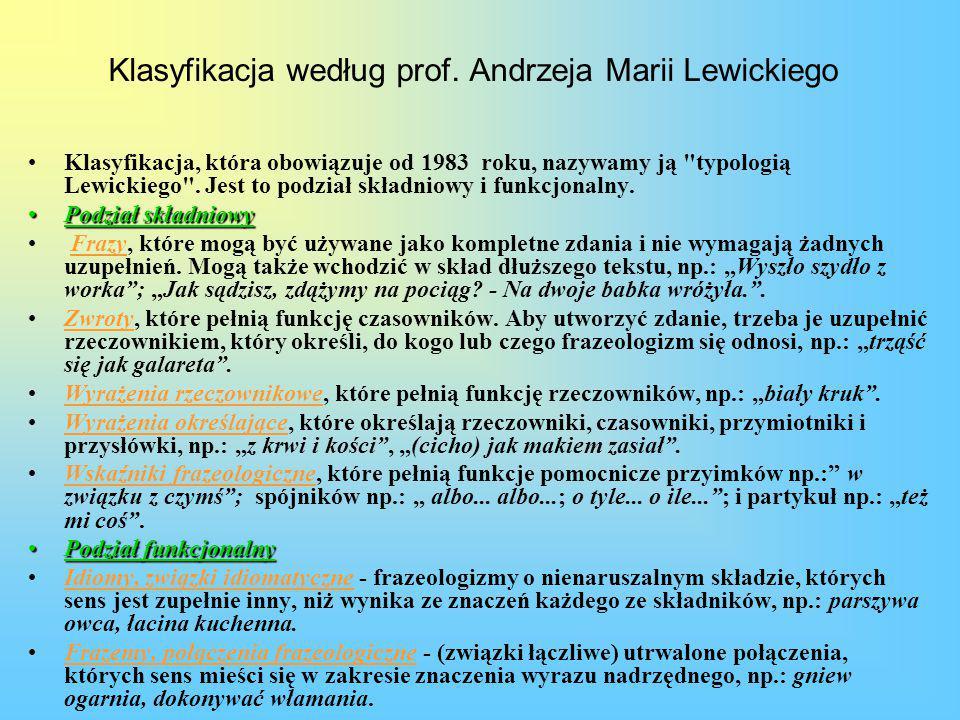 Klasyfikacja według prof. Andrzeja Marii Lewickiego Klasyfikacja, która obowiązuje od 1983 roku, nazywamy ją