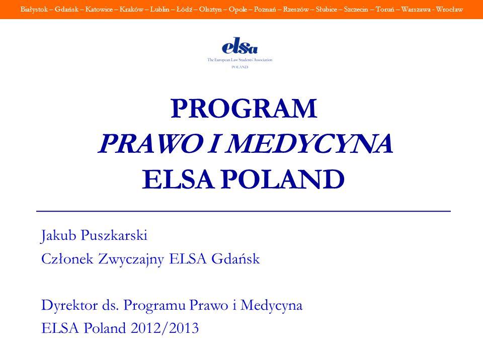 Białystok – Gdańsk – Katowice – Kraków – Lublin – Łódź – Olsztyn – Opole – Poznań – Rzeszów – Słubice – Szczecin – Toruń – Warszawa - Wrocław PROGRAM