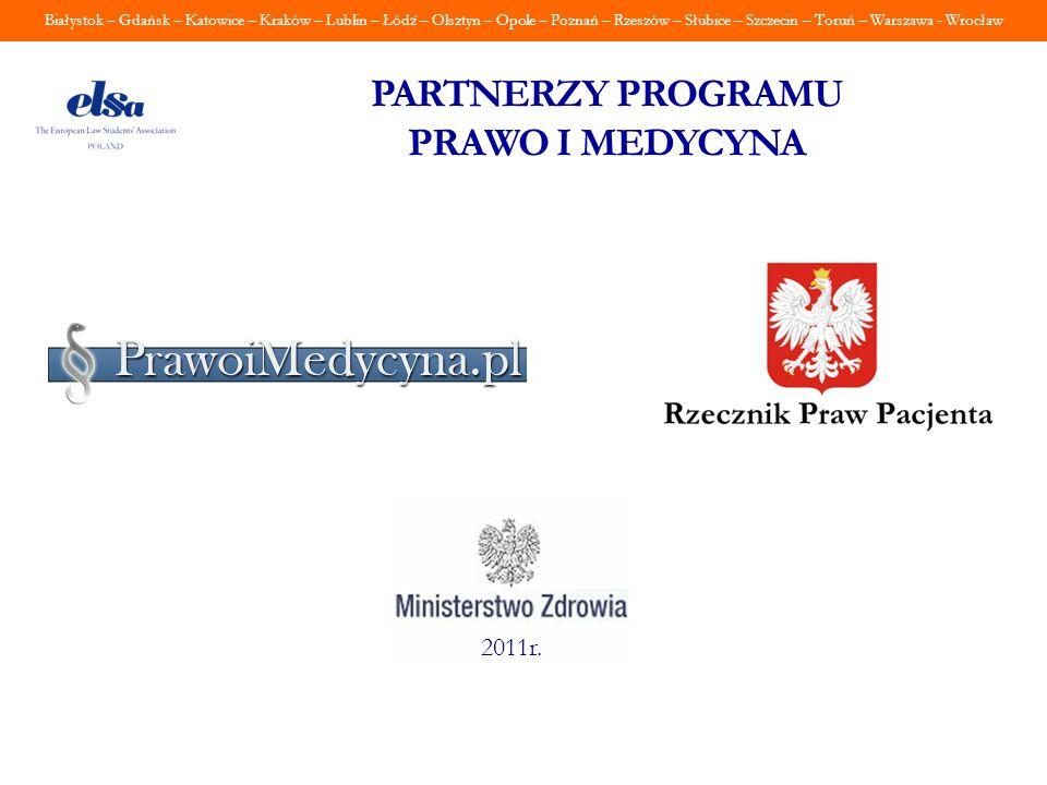 Białystok – Gdańsk – Katowice – Kraków – Lublin – Łódź – Olsztyn – Opole – Poznań – Rzeszów – Słubice – Szczecin – Toruń – Warszawa - Wrocław PARTNERZ