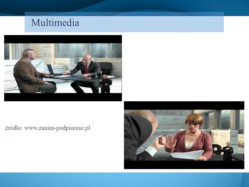 Multimedia źródło: www.zanim-podpiszesz.pl