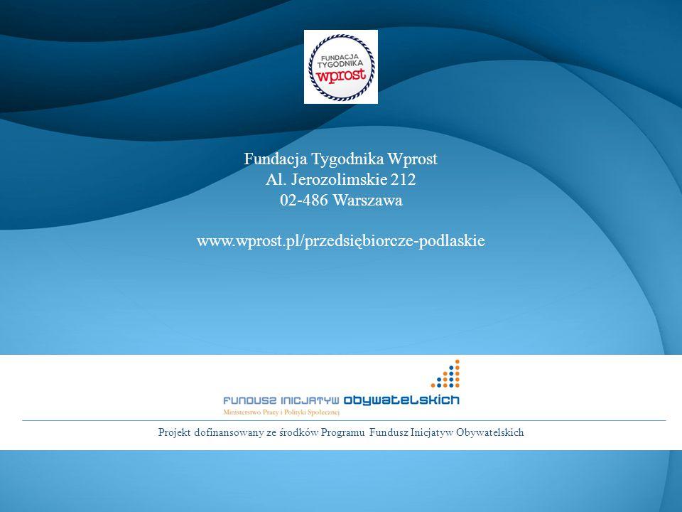 Projekt dofinansowany ze środków Programu Fundusz Inicjatyw Obywatelskich Fundacja Tygodnika Wprost Al.