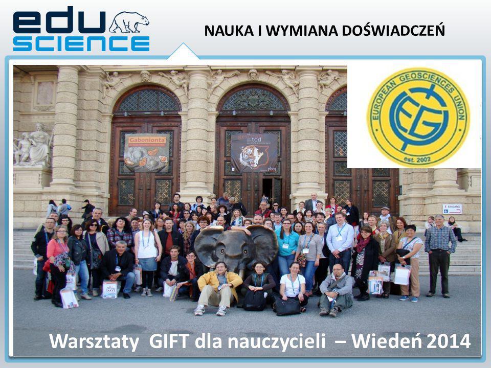 Warsztaty GIFT dla nauczycieli – Wiedeń 2014 NAUKA I WYMIANA DOŚWIADCZEŃ