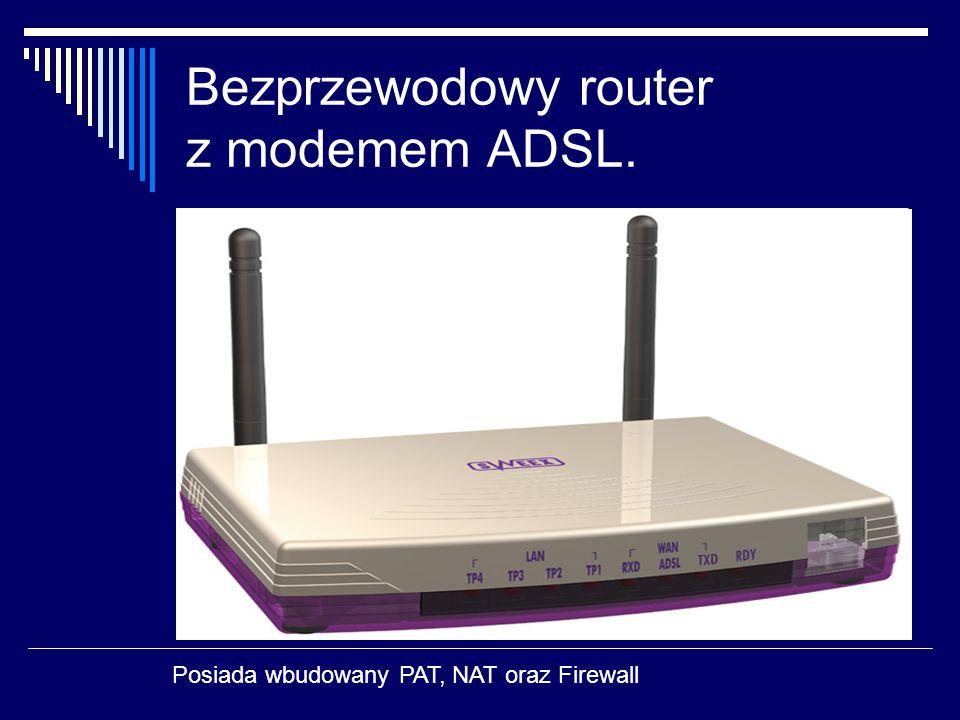 Bezprzewodowy router z modemem ADSL. Posiada wbudowany PAT, NAT oraz Firewall