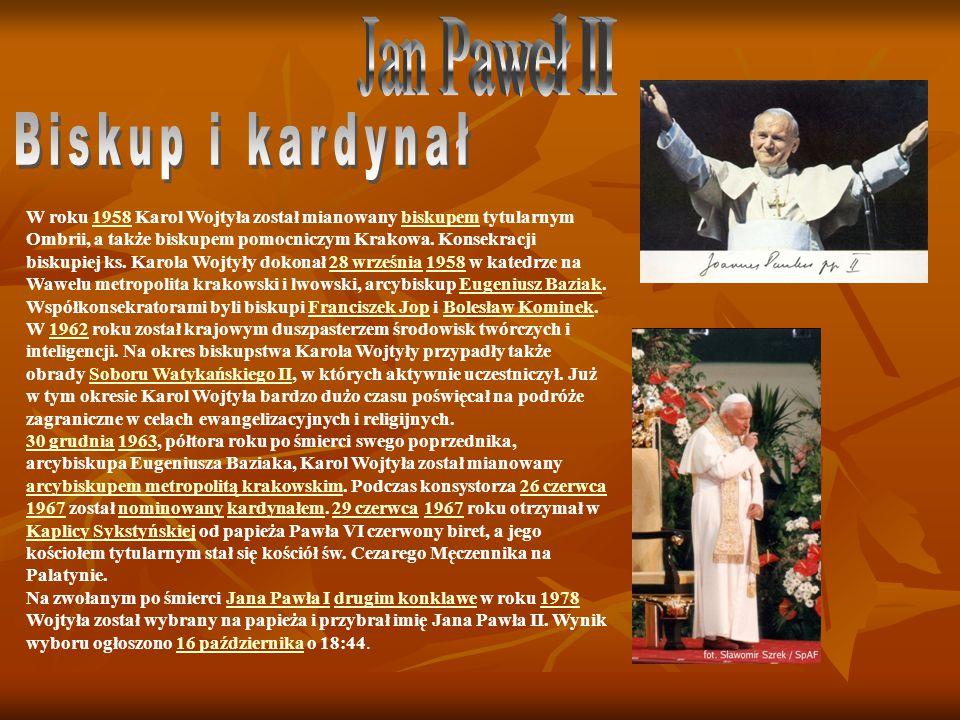 W roku 1958 Karol Wojtyła został mianowany biskupem tytularnym Ombrii, a także biskupem pomocniczym Krakowa. Konsekracji biskupiej ks. Karola Wojtyły