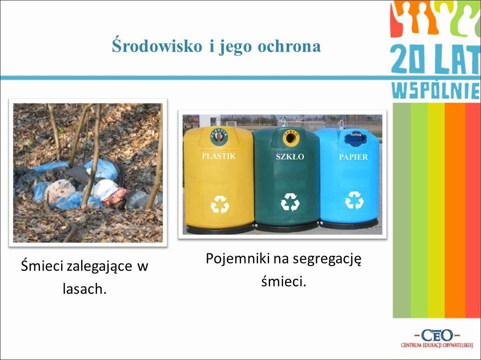 Środowisko i jego ochrona Śmieci zalegające w lasach. Pojemniki na segregację śmieci.