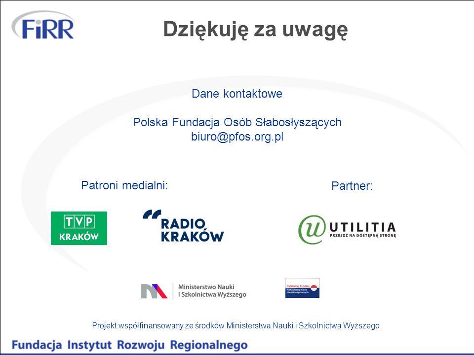 Dziękuję za uwagę Dane kontaktowe Polska Fundacja Osób Słabosłyszących biuro@pfos.org.pl Projekt współfinansowany ze środków Ministerstwa Nauki i Szkolnictwa Wyższego.