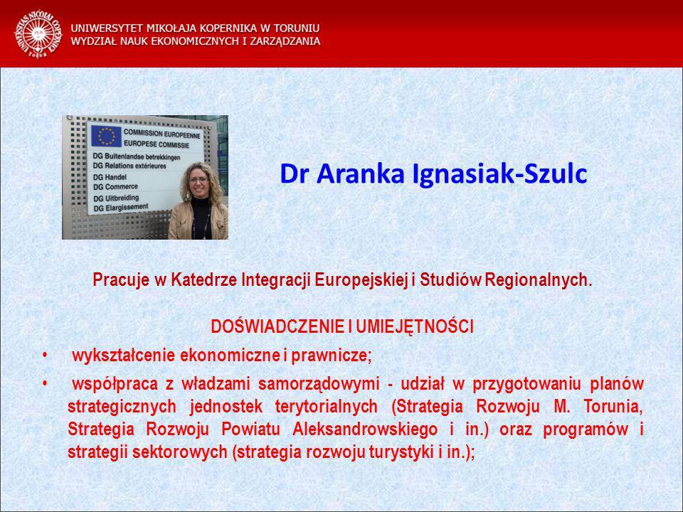 Dr Aranka Ignasiak-Szulc Pracuje w Katedrze Integracji Europejskiej i Studiów Regionalnych.