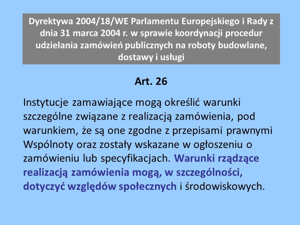Art. 26 Instytucje zamawiające mogą określić warunki szczególne związane z realizacją zamówienia, pod warunkiem, że są one zgodne z przepisami prawnym