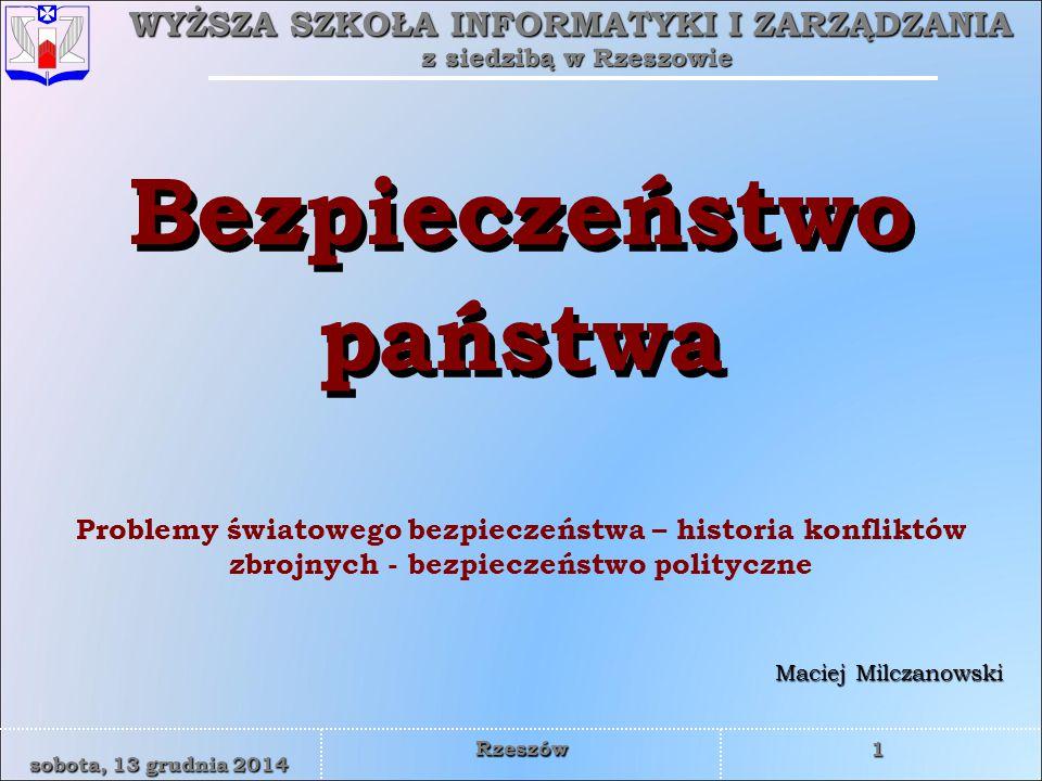 WYŻSZA SZKOŁA INFORMATYKI I ZARZĄDZANIA z siedzibą w Rzeszowie 32 sobota, 13 grudnia 2014sobota, 13 grudnia 2014sobota, 13 grudnia 2014sobota, 13 grudnia 2014 Rzeszów POLITYKA gr.