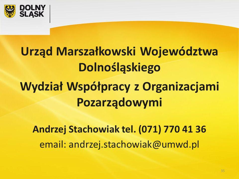 Urząd Marszałkowski Województwa Dolnośląskiego Wydział Współpracy z Organizacjami Pozarządowymi Andrzej Stachowiak tel.