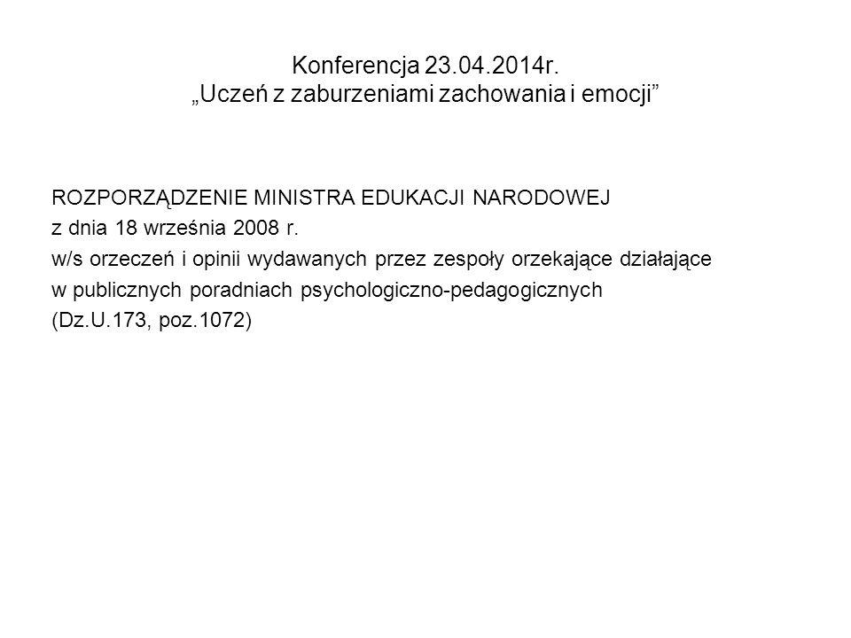 """Konferencja 23.04.2014r.""""Uczeń z zaburzeniami zachowania i emocji § 2."""