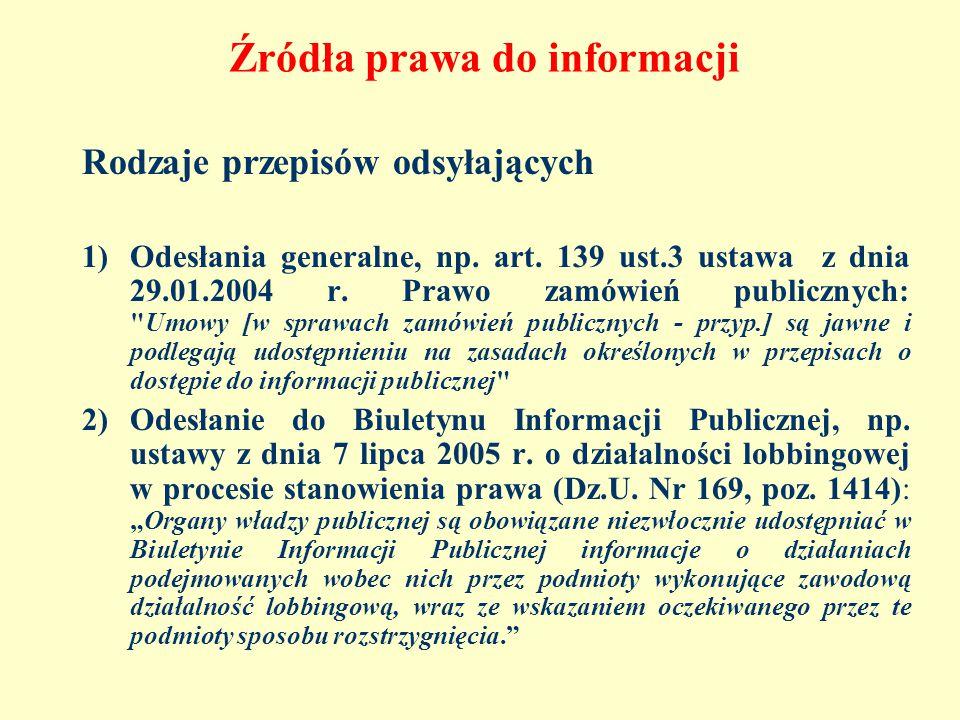 Źródła prawa do informacji Rodzaje przepisów odsyłających 1)Odesłania generalne, np.