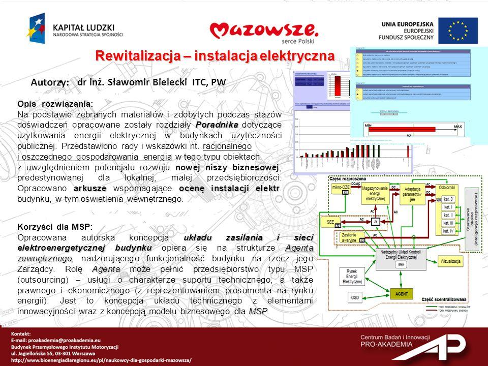 dr inż. Sławomir Bielecki ITC, PW Opis rozwiązania: Poradnika Na podstawie zebranych materiałów i zdobytych podczas stażów doświadczeń opracowane zost