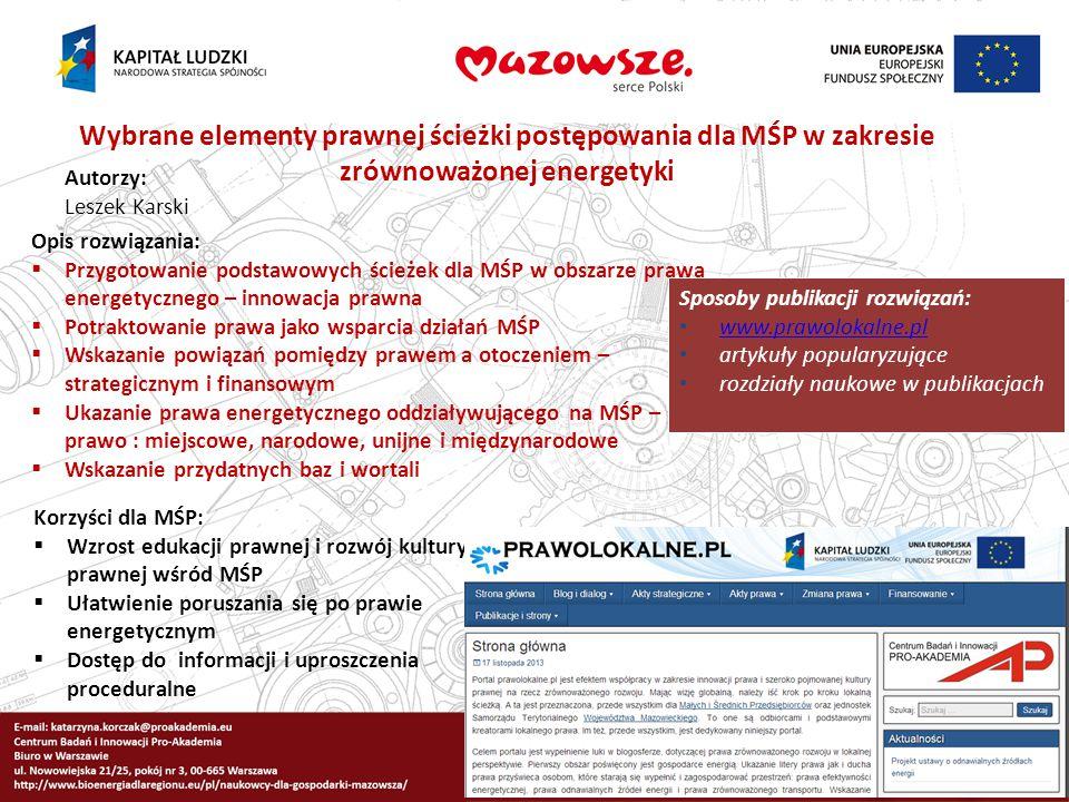 Wybrane elementy prawnej ścieżki postępowania dla MŚP w zakresie zrównoważonej energetyki Autorzy: Leszek Karski Opis rozwiązania:  Przygotowanie pod