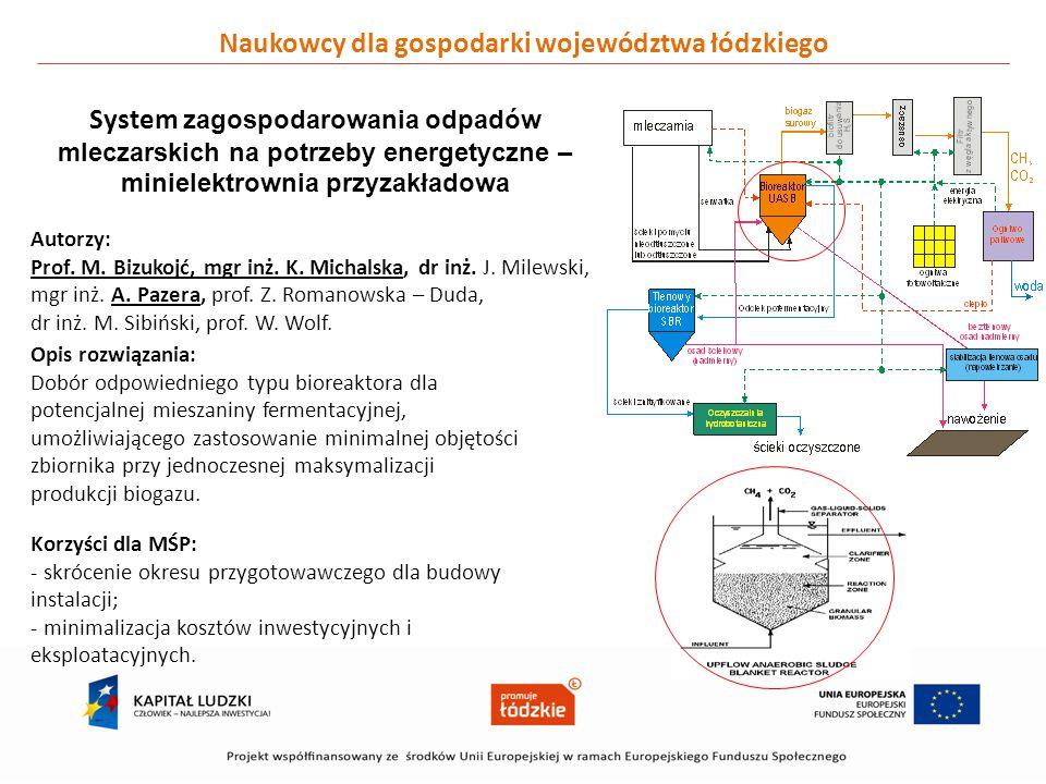 Naukowcy dla gospodarki województwa łódzkiego System zagospodarowania odpadów mleczarskich na potrzeby energetyczne – minielektrownia przyzakładowa Au
