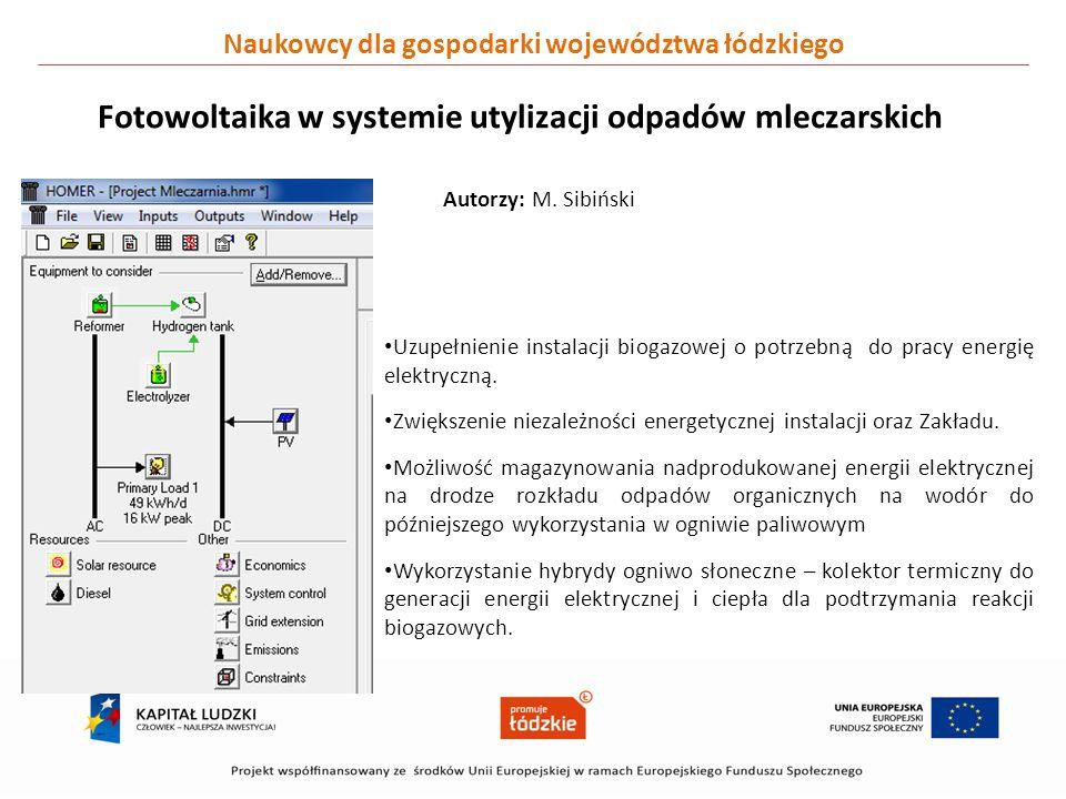 Naukowcy dla gospodarki województwa łódzkiego Fotowoltaika w systemie utylizacji odpadów mleczarskich Uzupełnienie instalacji biogazowej o potrzebną d