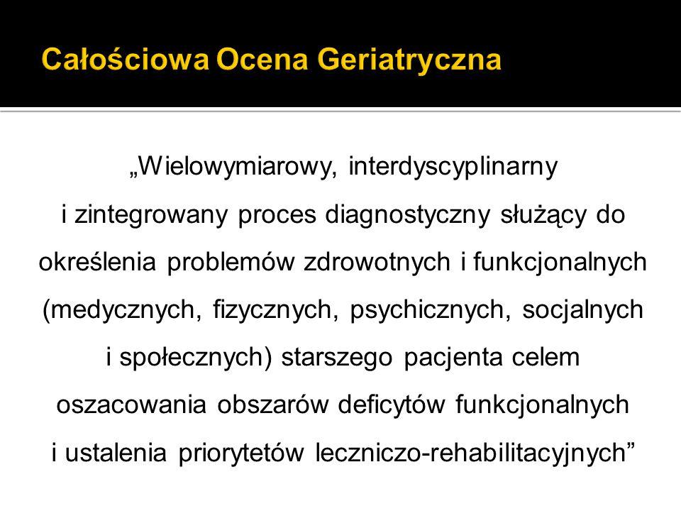"""""""Wielowymiarowy, interdyscyplinarny i zintegrowany proces diagnostyczny służący do określenia problemów zdrowotnych i funkcjonalnych (medycznych, fizy"""