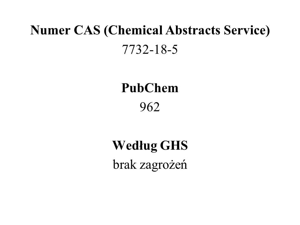 Numer CAS (Chemical Abstracts Service) 7732-18-5 PubChem 962 Według GHS brak zagrożeń