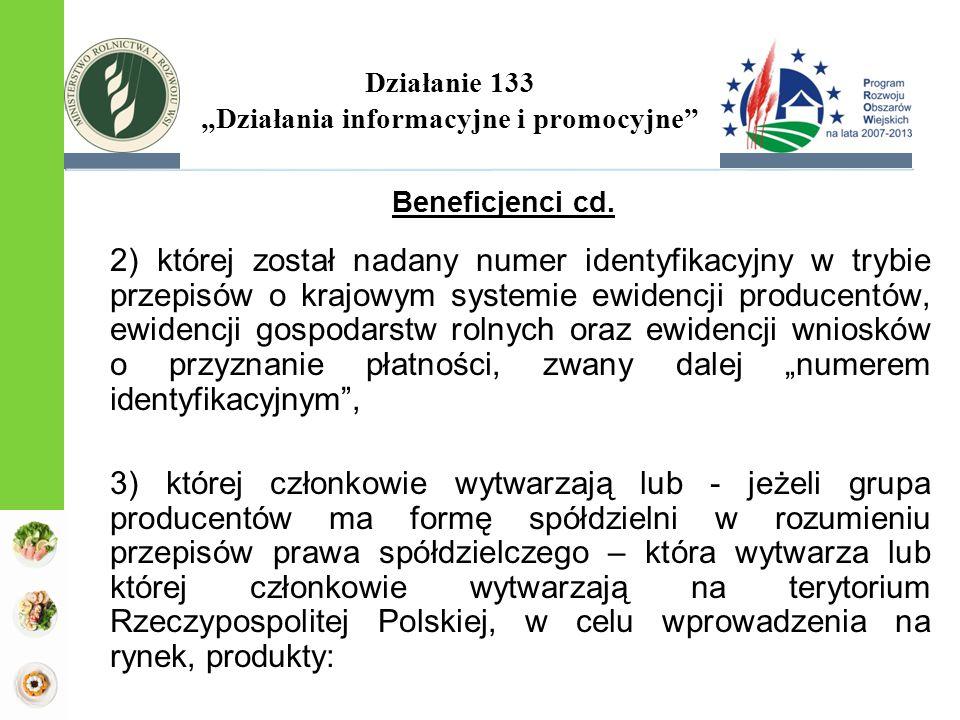 """Działanie 133 """"Działania informacyjne i promocyjne"""" Beneficjenci cd. 2) której został nadany numer identyfikacyjny w trybie przepisów o krajowym syste"""