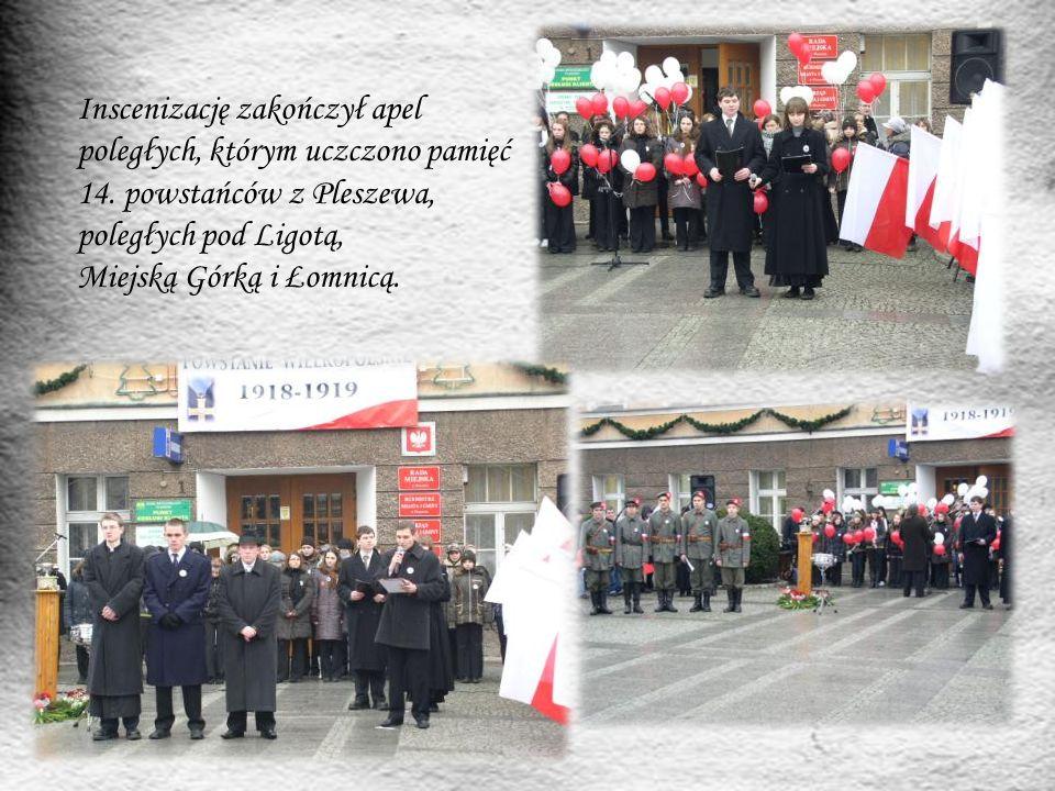 Inscenizację zakończył apel poległych, którym uczczono pamięć 14. powstańców z Pleszewa, poległych pod Ligotą, Miejską Górką i Łomnicą.