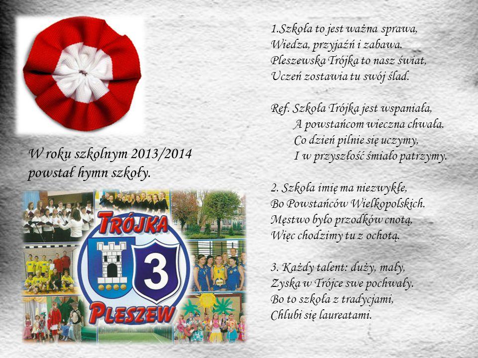 W roku szkolnym 2013/2014 powstał hymn szkoły. 1.Szkoła to jest ważna sprawa, Wiedza, przyjaźń i zabawa. Pleszewska Trójka to nasz świat, Uczeń zostaw