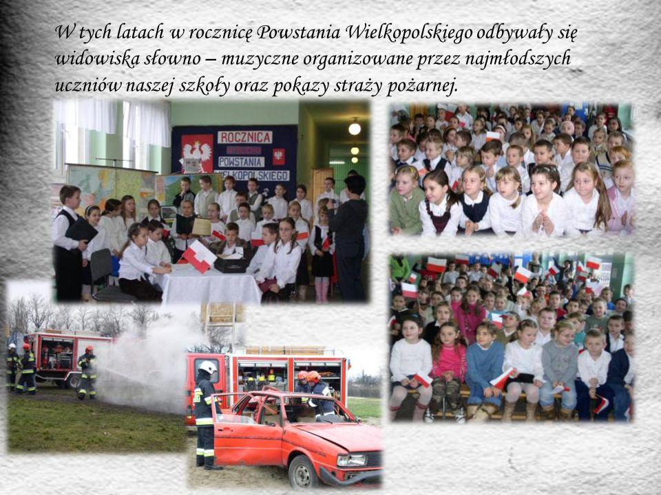 W tych latach w rocznicę Powstania Wielkopolskiego odbywały się widowiska słowno – muzyczne organizowane przez najmłodszych uczniów naszej szkoły oraz