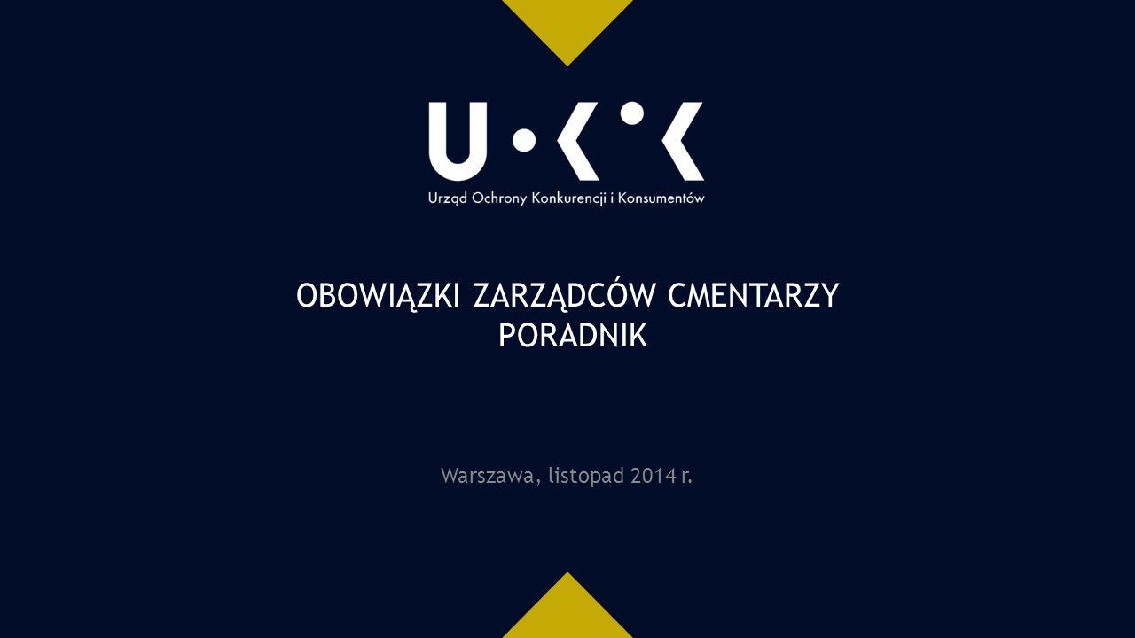 OBOWIĄZKI ZARZĄDCÓW CMENTARZY PORADNIK Warszawa, listopad 2014 r.