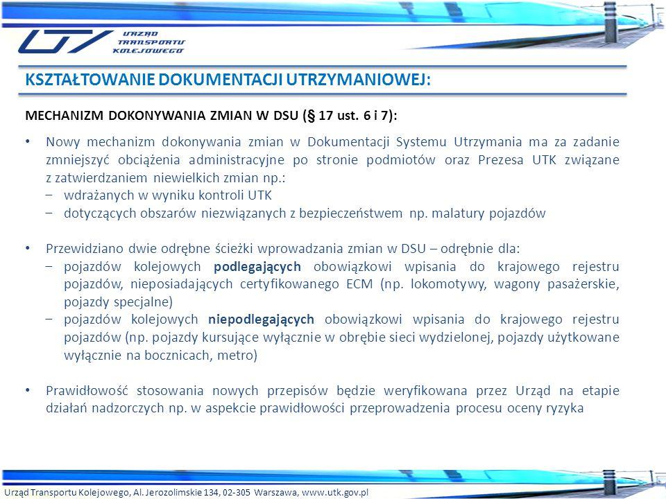 Urząd Transportu Kolejowego, Al. Jerozolimskie 134, 02-305 Warszawa, www.utk.gov.pl MECHANIZM DOKONYWANIA ZMIAN W DSU (§ 17 ust. 6 i 7): Nowy mechaniz