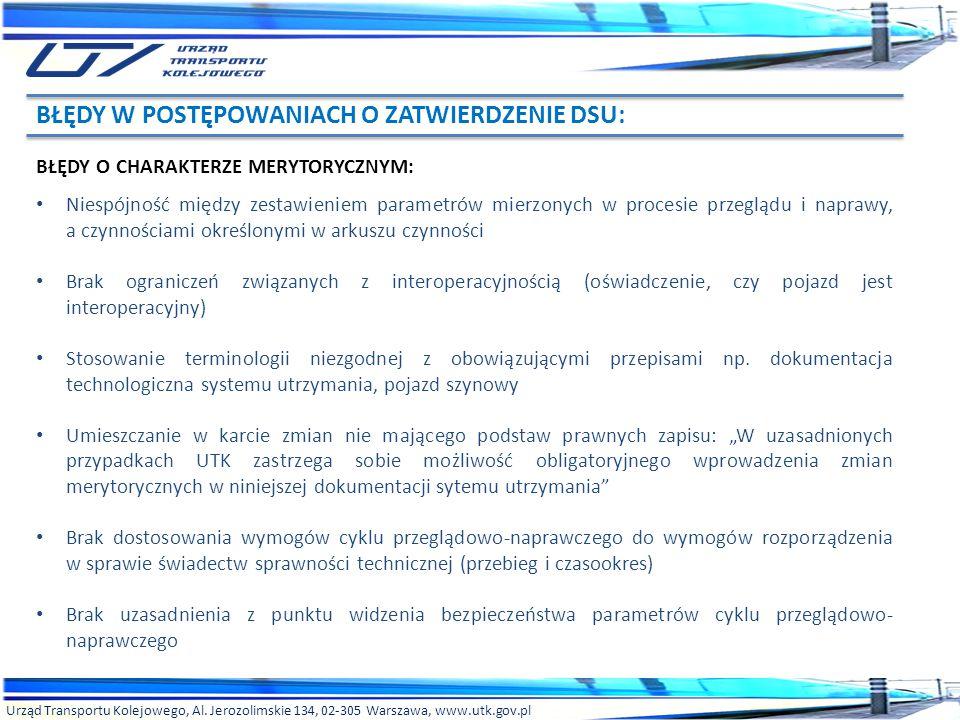 Urząd Transportu Kolejowego, Al. Jerozolimskie 134, 02-305 Warszawa, www.utk.gov.pl BŁĘDY O CHARAKTERZE MERYTORYCZNYM: Niespójność między zestawieniem