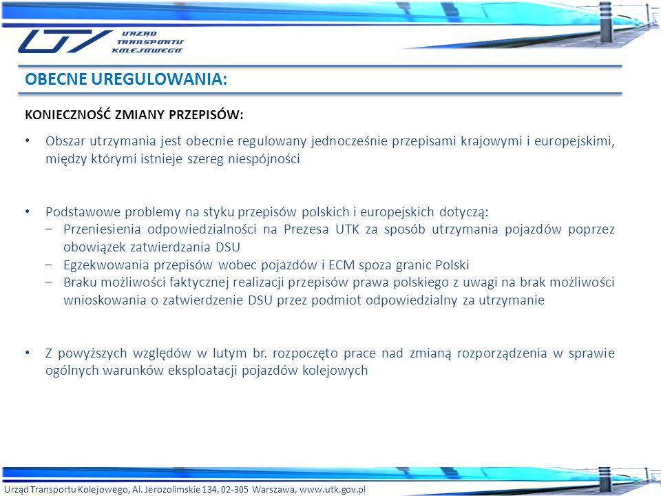 Urząd Transportu Kolejowego, Al. Jerozolimskie 134, 02-305 Warszawa, www.utk.gov.pl KONIECZNOŚĆ ZMIANY PRZEPISÓW: Obszar utrzymania jest obecnie regul