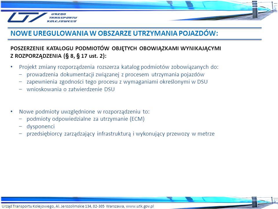 Urząd Transportu Kolejowego, Al. Jerozolimskie 134, 02-305 Warszawa, www.utk.gov.pl POSZERZENIE KATALOGU PODMIOTÓW OBJĘTYCH OBOWIĄZKAMI WYNIKAJĄCYMI Z