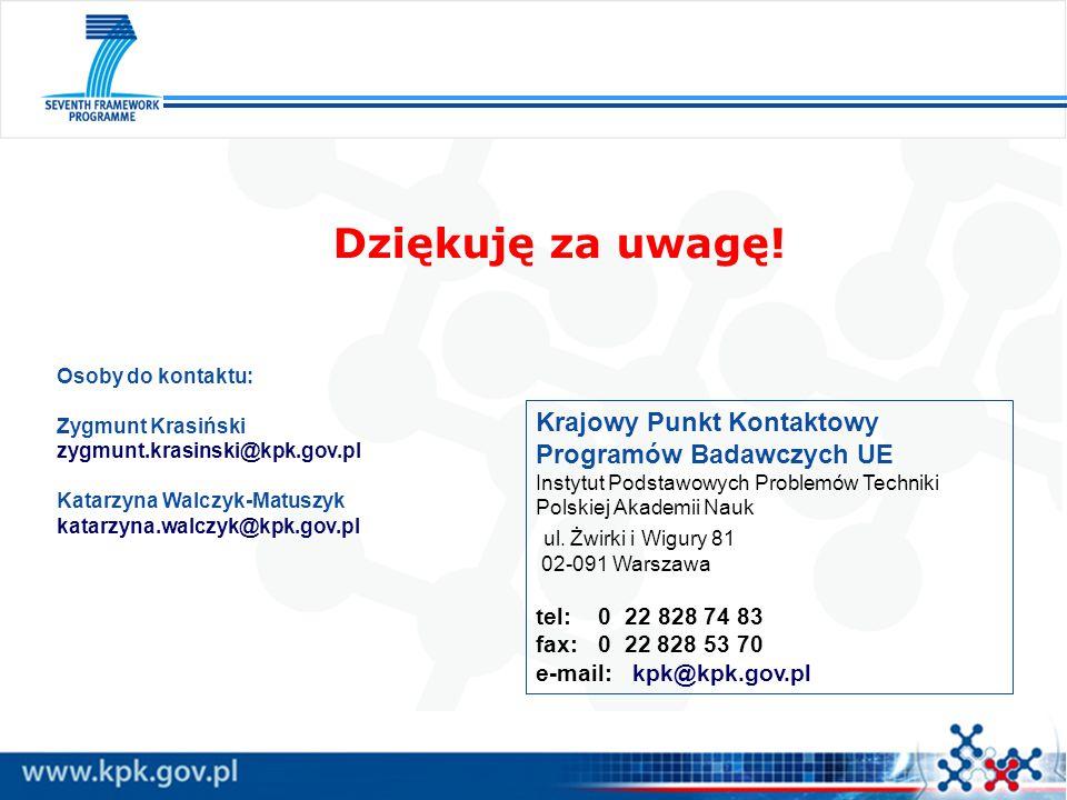 Dziękuję za uwagę! Krajowy Punkt Kontaktowy Programów Badawczych UE Instytut Podstawowych Problemów Techniki Polskiej Akademii Nauk ul. Żwirki i Wigur