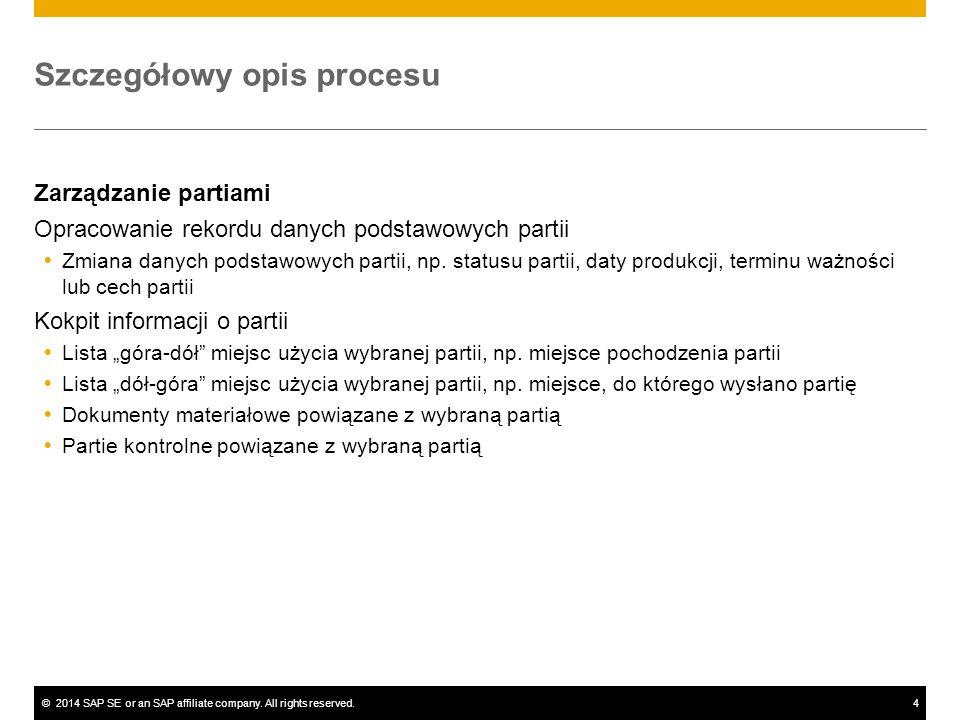 ©2014 SAP SE or an SAP affiliate company. All rights reserved.4 Szczegółowy opis procesu Zarządzanie partiami Opracowanie rekordu danych podstawowych