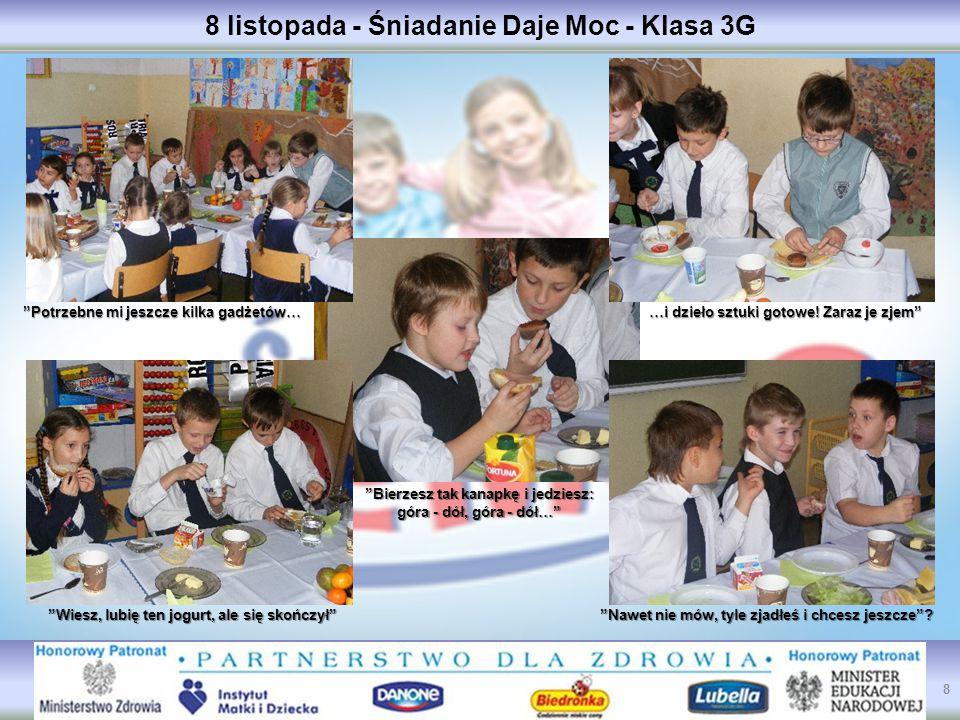 8 listopada - Śniadanie Daje Moc - Klasa 3G Nawet nie mów, tyle zjadłeś i chcesz jeszcze .