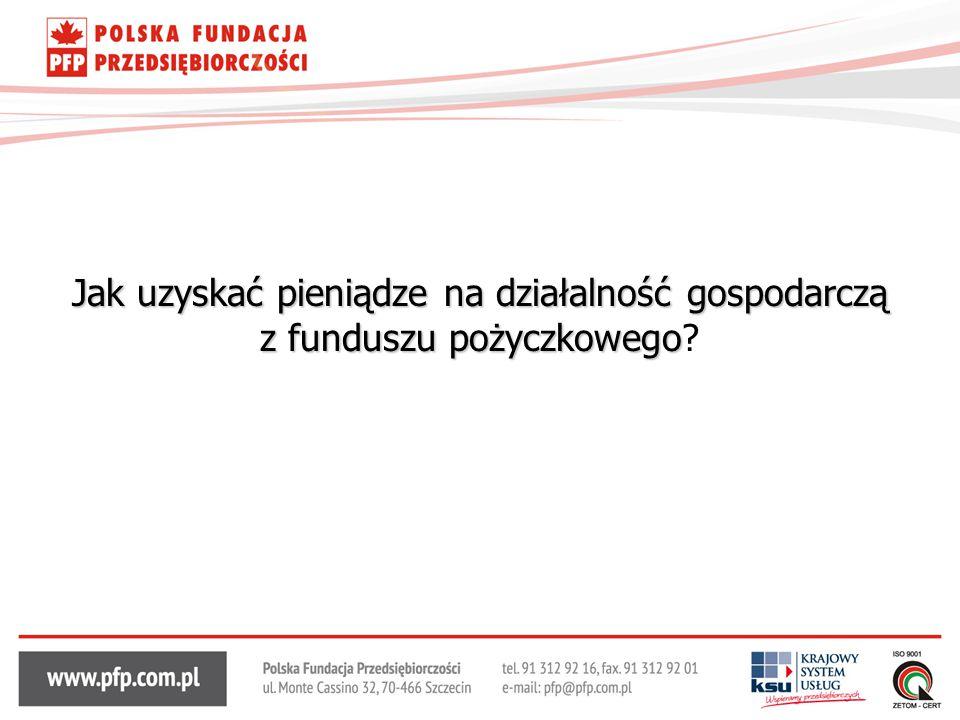 Jak uzyskać pieniądze na działalność gospodarczą z funduszu pożyczkowego Jak uzyskać pieniądze na działalność gospodarczą z funduszu pożyczkowego?