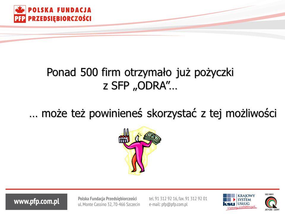 """Ponad 500 firm otrzymało już pożyczki z SFP """"ODRA""""… … może też powinieneś skorzystać z tej możliwości"""