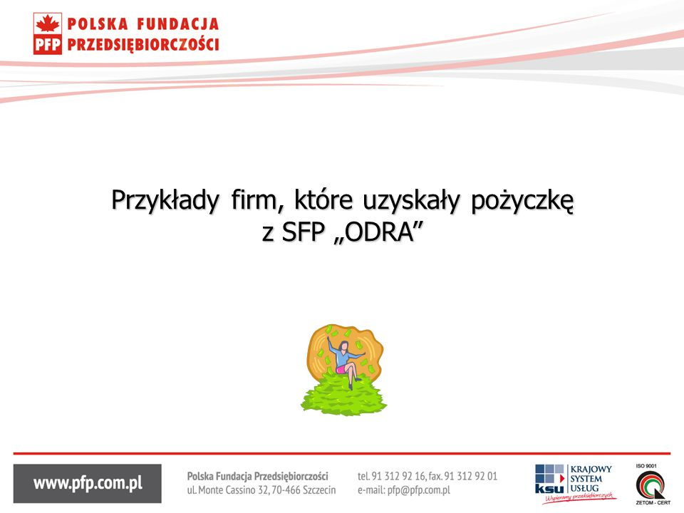 """Przykłady firm, które uzyskały pożyczkę z SFP """"ODRA"""""""