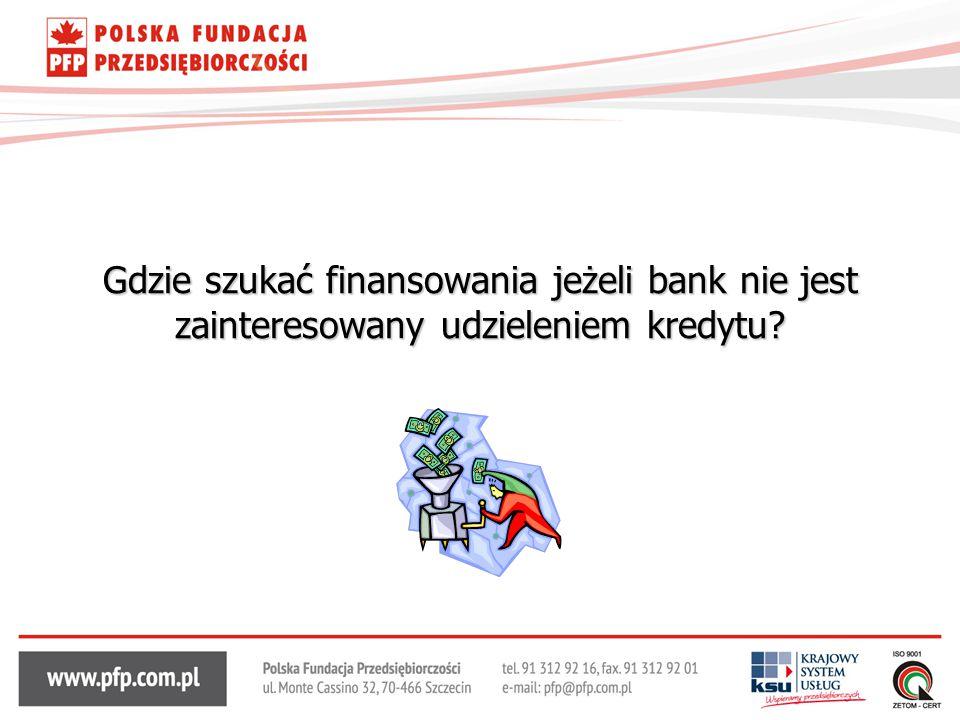 Gdzie szukać finansowania jeżeli bank nie jest zainteresowany udzieleniem kredytu?
