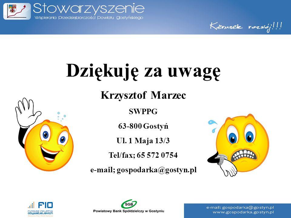 Dziękuję za uwagę Krzysztof Marzec SWPPG 63-800 Gostyń Ul. 1 Maja 13/3 Tel/fax; 65 572 0754 e-mail; gospodarka@gostyn.pl