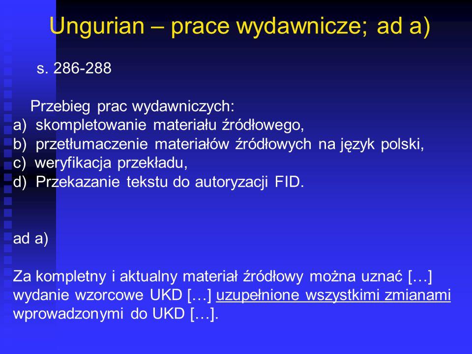 Ungurian – prace wydawnicze; ad a) s. 286-288 Przebieg prac wydawniczych: a) skompletowanie materiału źródłowego, b) przetłumaczenie materiałów źródło