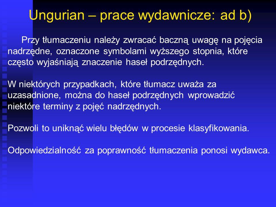 Ungurian – prace wydawnicze: ad b) Przy tłumaczeniu należy zwracać baczną uwagę na pojęcia nadrzędne, oznaczone symbolami wyższego stopnia, które częs