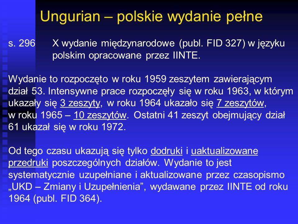 Ungurian – polskie wydanie pełne s. 296X wydanie międzynarodowe (publ. FID 327) w języku polskim opracowane przez IINTE. Wydanie to rozpoczęto w roku