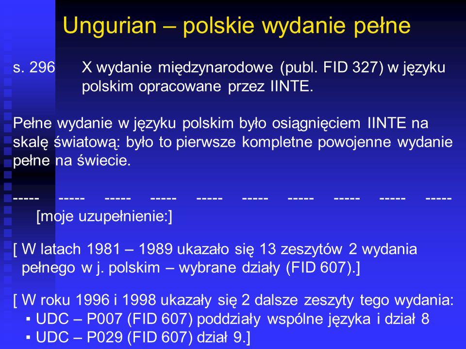 Ungurian – polskie wydanie pełne s. 296X wydanie międzynarodowe (publ. FID 327) w języku polskim opracowane przez IINTE. Pełne wydanie w języku polski