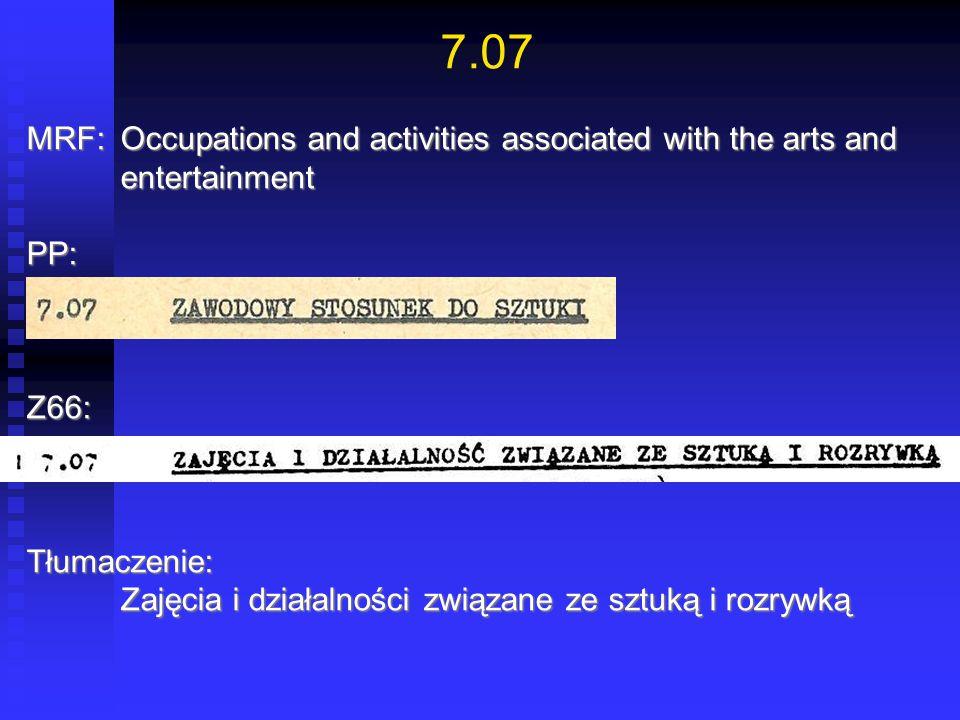 7.07 MRF:Occupations and activities associated with the arts and entertainment PP:Z66:Tłumaczenie: Zajęcia i działalności związane ze sztuką i rozrywk